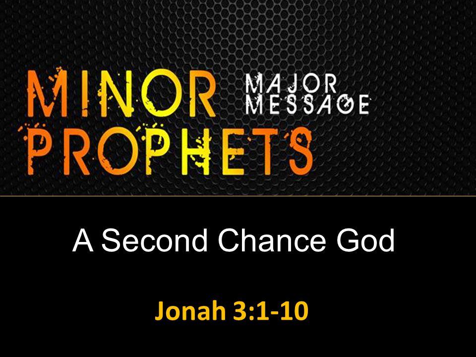 A Second Chance God Jonah 3:1-10