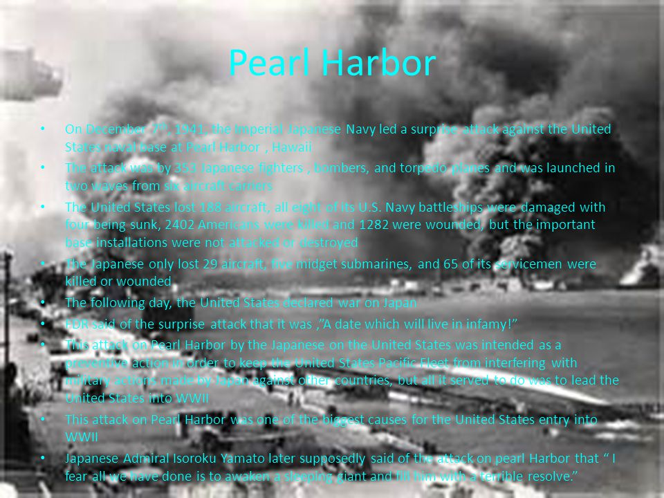 Pearl Harbor On December 7 th, 1941, the Imperial Japanese Navy led a surprise attack against the United States naval base at Pearl Harbor, Hawaii The attack was by 353 Japanese fighters, bombers, and torpedo planes and was launched in two waves from six aircraft carriers The United States lost 188 aircraft, all eight of its U.S.