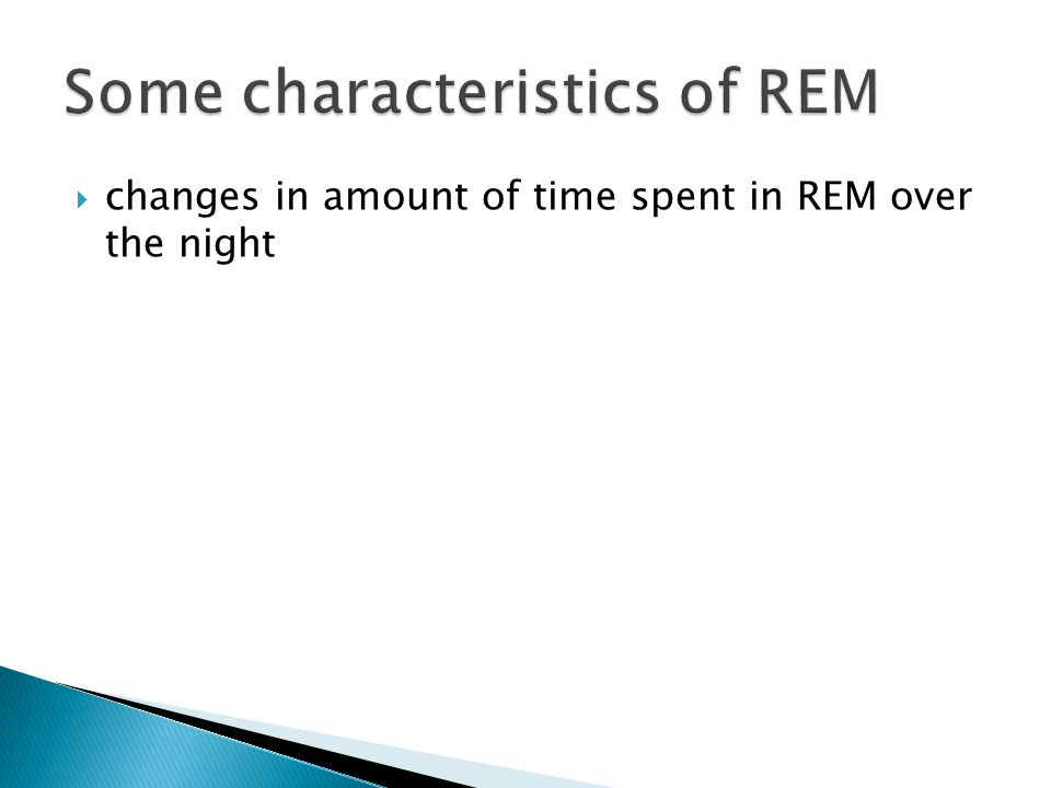  changes in amount of time spent in REM over the night