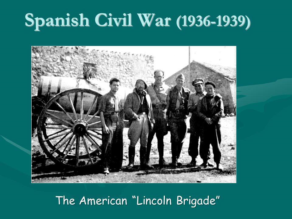 Spanish Civil War (1936-1939) The American Lincoln Brigade