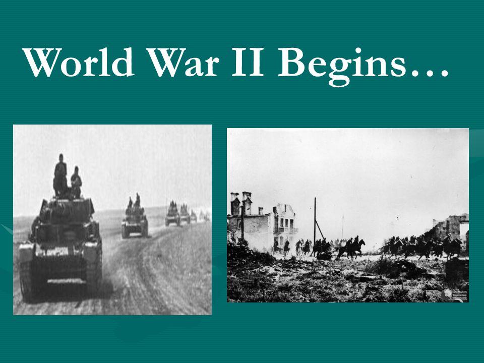 World War II Begins…