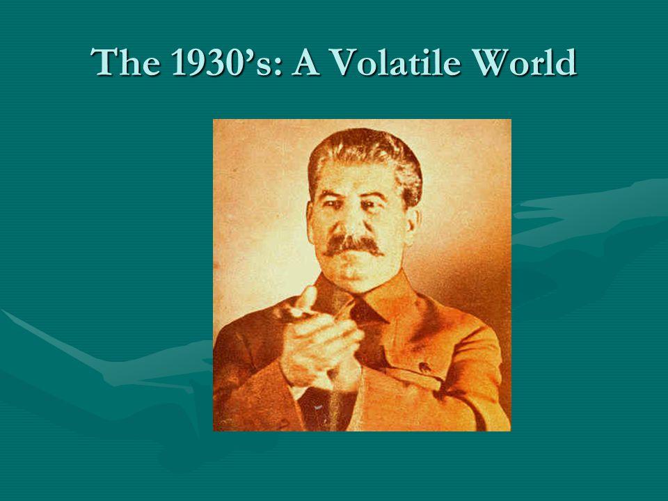 The 1930's: A Volatile World
