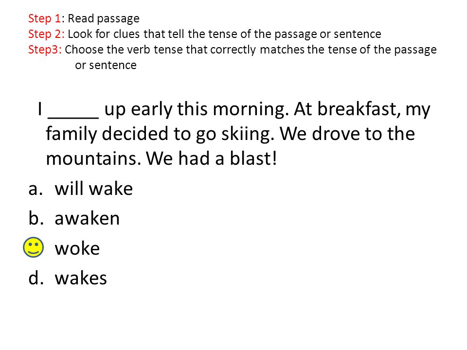 I _____ up early this morning. At breakfast, my family decided to go skiing.