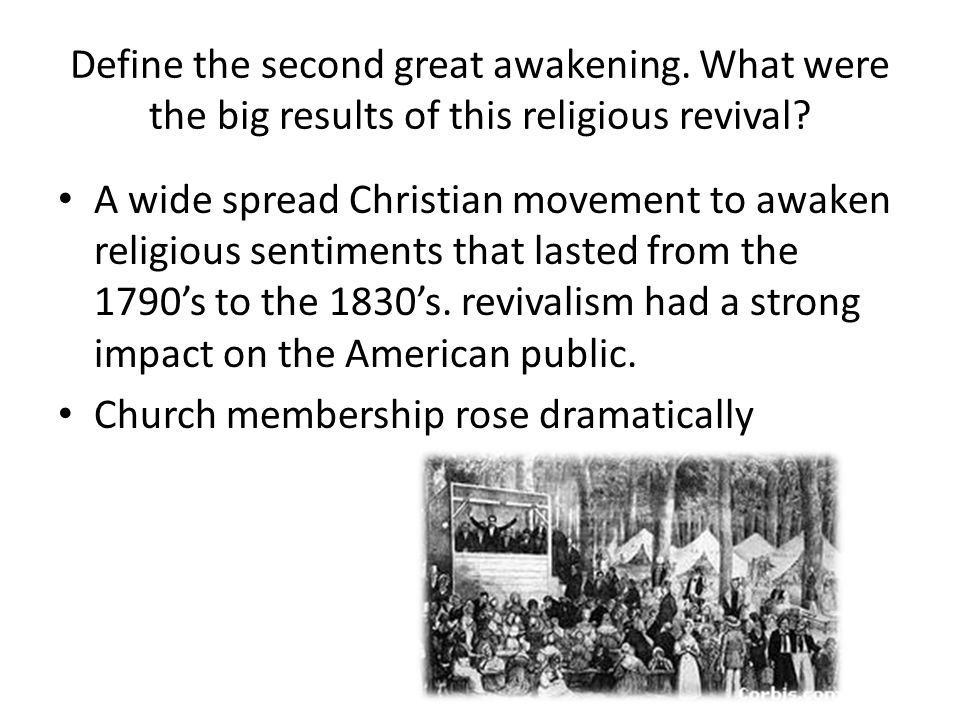 Define the second great awakening. What were the big results of this religious revival? A wide spread Christian movement to awaken religious sentiment