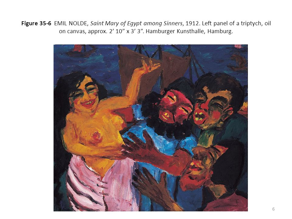 Figure 35-6 EMIL NOLDE, Saint Mary of Egypt among Sinners, 1912.