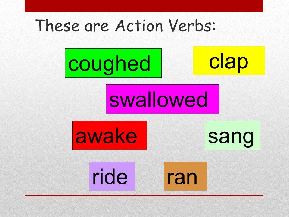 Present verbs present tense verb An action verb that describes an action that is happening now is called a present tense verb. flies The bird flies th