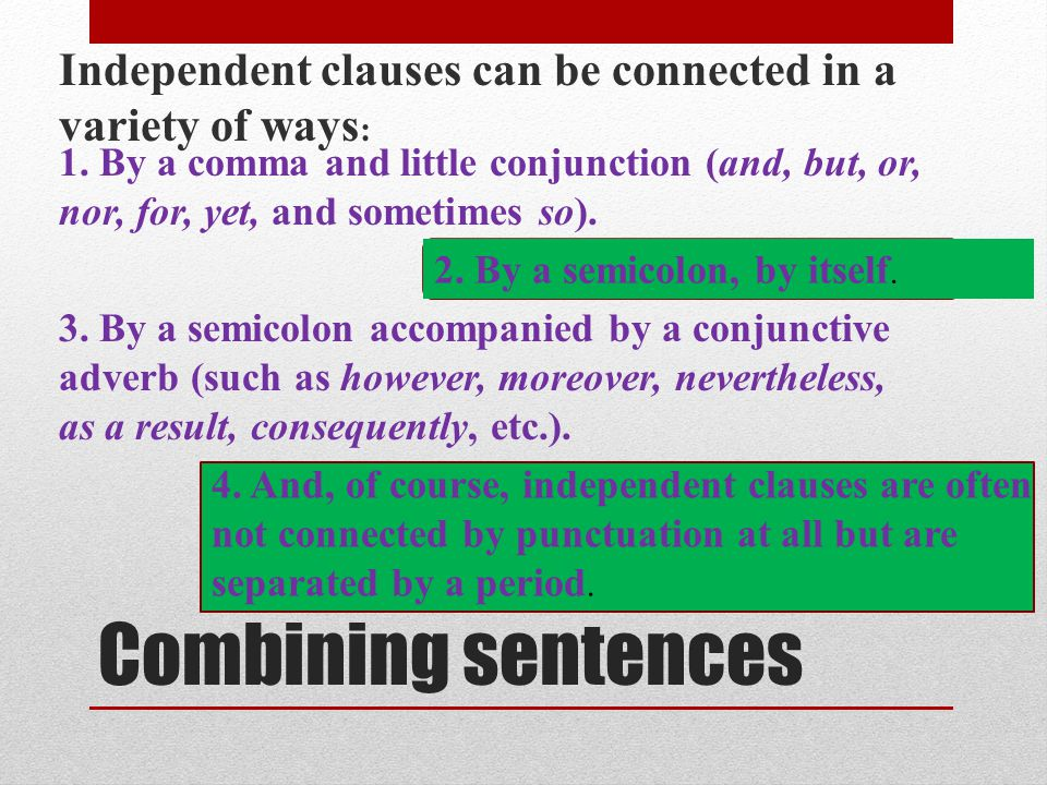 A common way to connect related words, phrases, and even entire clauses is to coordinate them--that is, connect them with a basic coordinating conjunc