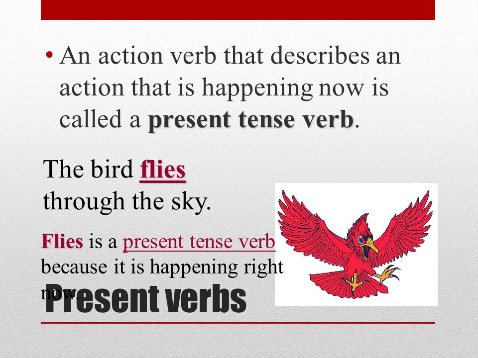 VERBS A verb shows action. There's no doubt! It tells what the subject does, Like sing and shout! Action verbs are fun to do! Now it's time to name a