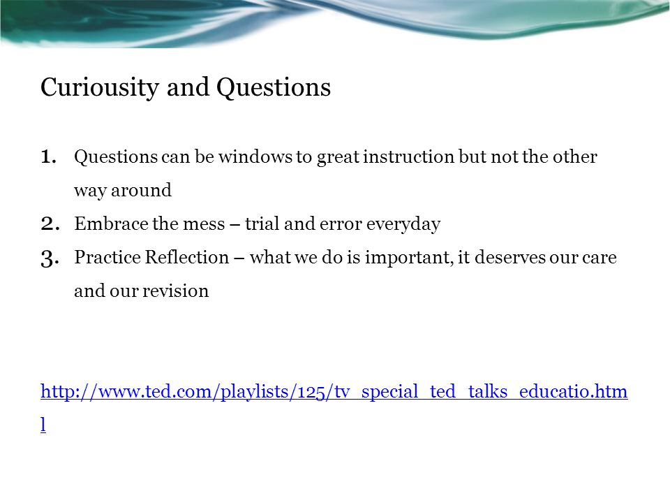 Curiousity and Questions 1.
