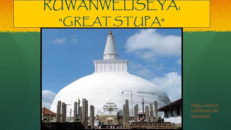 RUWANWELISEYA, GREAT STUPA http://www.b uddhanet.net/ stupa.htm