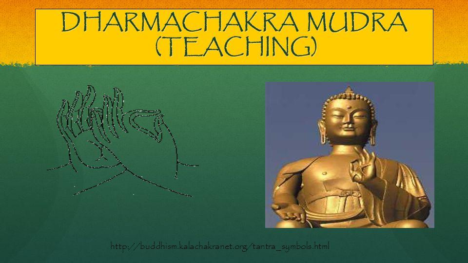 DHARMACHAKRA MUDRA (TEACHING) http://buddhism.kalachakranet.org/tantra_symbols.html