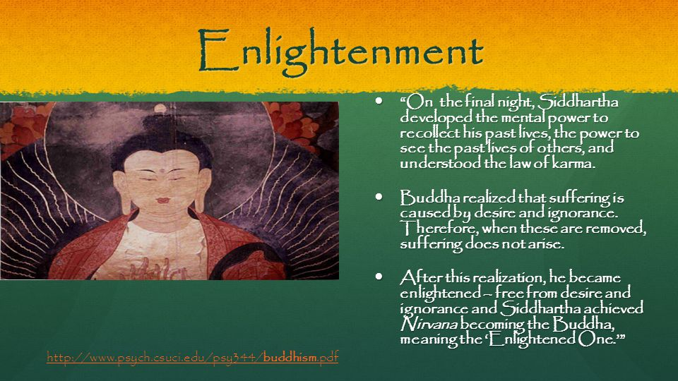 "Enlightenment ""On the final night, Siddhartha developed the mental power to recollect his past lives, the power to see the past lives of others, and u"