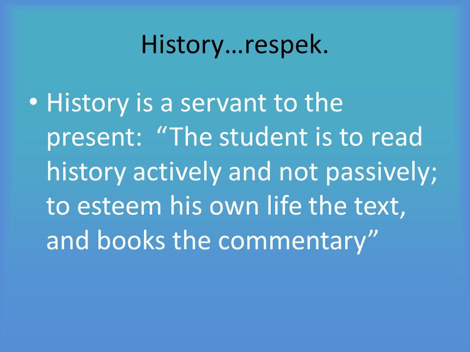 History…respek.