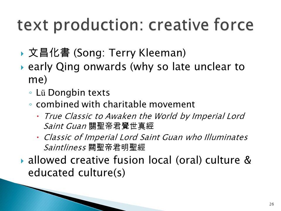  文昌化書 (Song: Terry Kleeman)  early Qing onwards (why so late unclear to me) ◦ L ü Dongbin texts ◦ combined with charitable movement  True Classic t