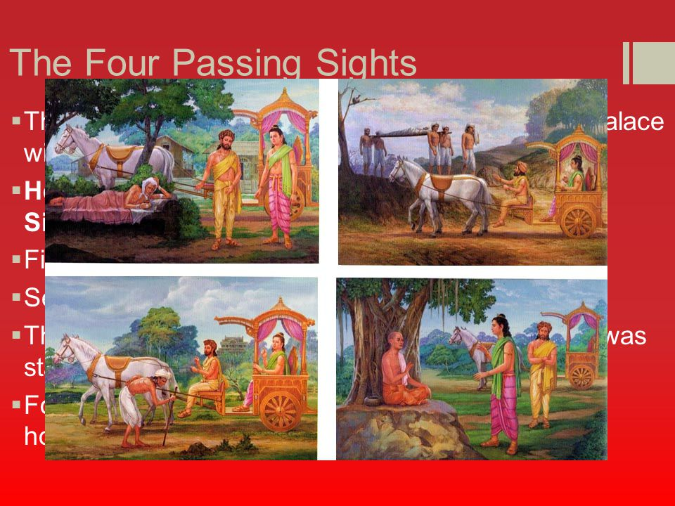 The Four Passing Sights  The legends say that one day he rode out of the palace without any guards.