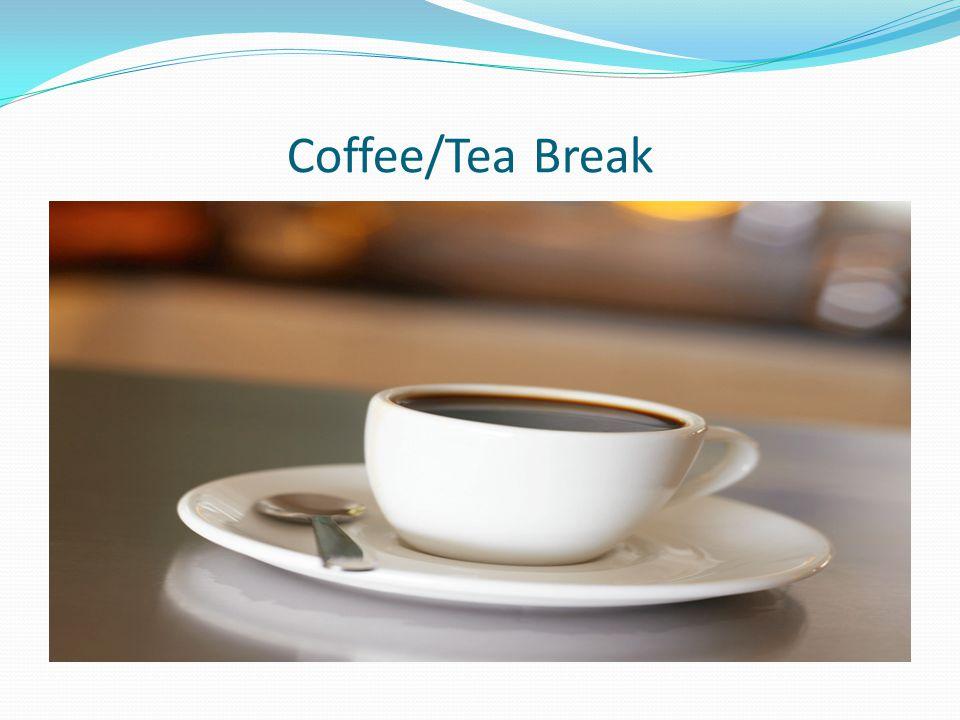 Coffee/Tea Break