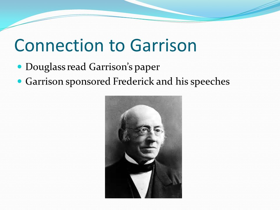 William Lloyd Garrison William Lloyd Garrison was a journalist/abolitionist.