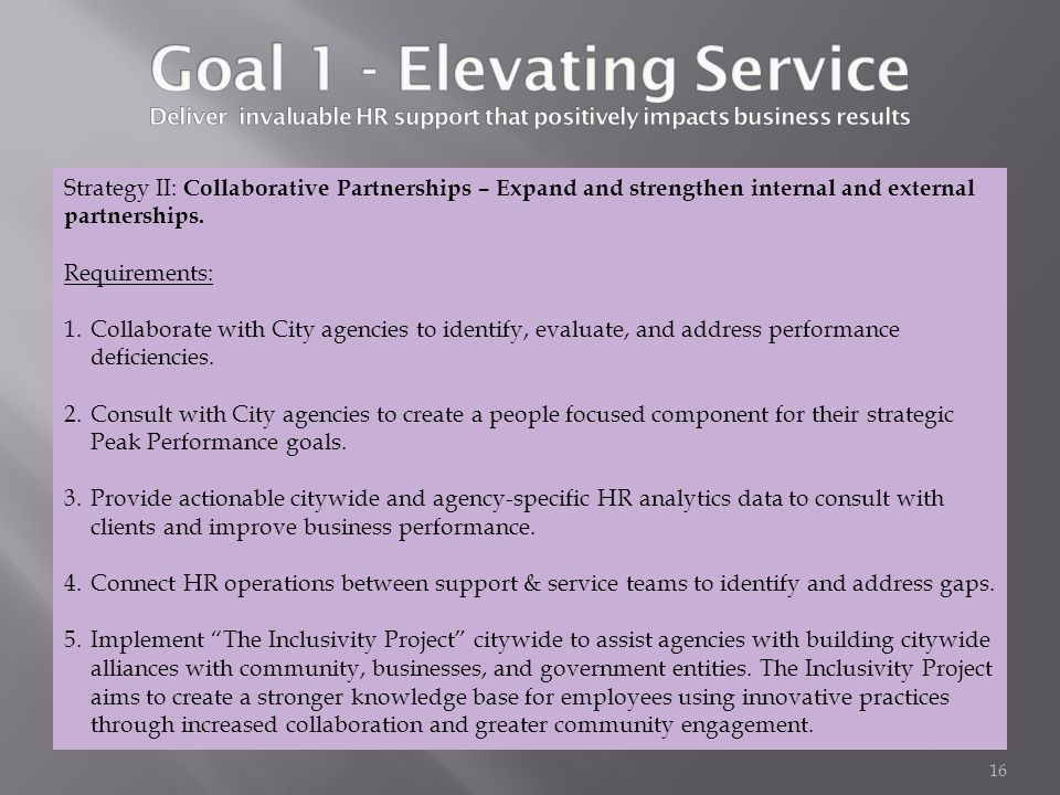 Strategy II: Collaborative Partnerships – Expand and strengthen internal and external partnerships. Requirements: 1.Collaborate with City agencies to