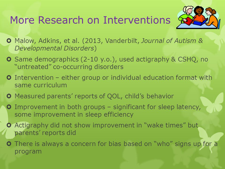 More Research on Interventions  Malow, Adkins, et al.