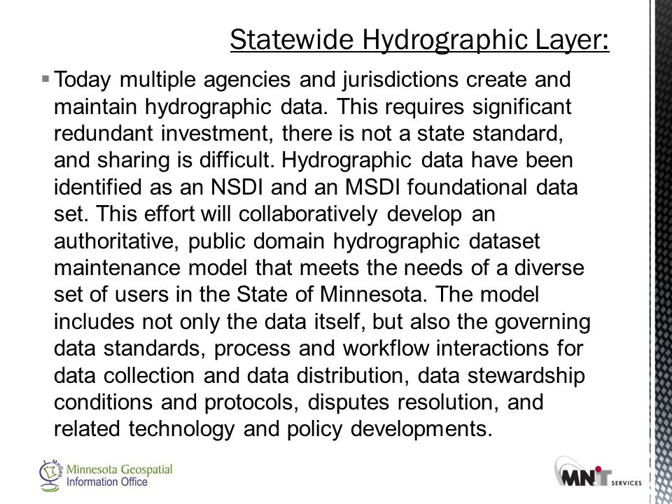  Today multiple agencies and jurisdictions create and maintain hydrographic data.
