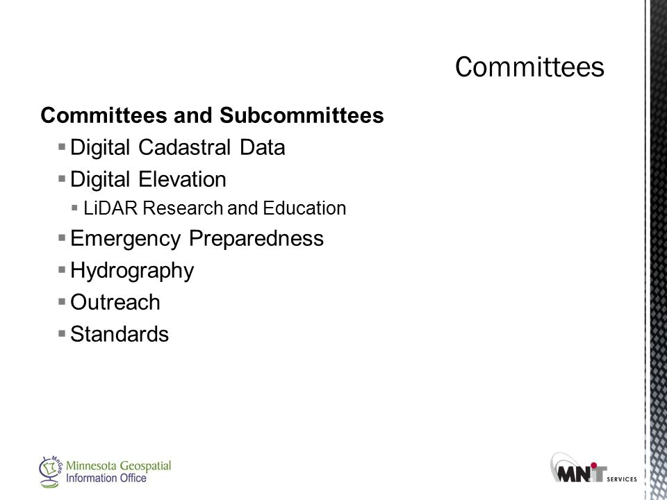 Committees and Subcommittees  Digital Cadastral Data  Digital Elevation  LiDAR Research and Education  Emergency Preparedness  Hydrography  Outr