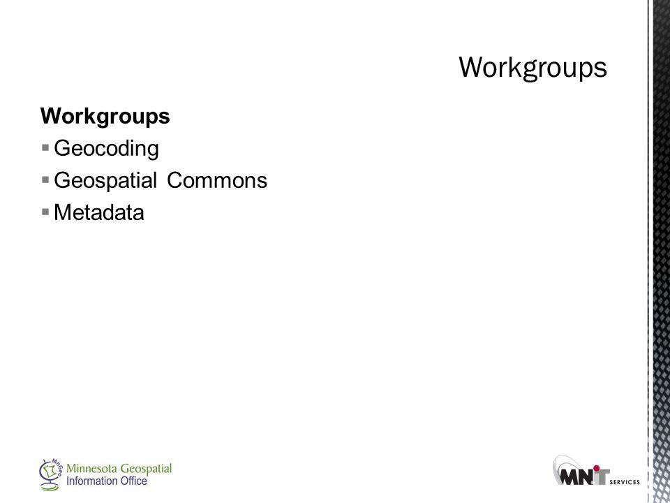 Workgroups  Geocoding  Geospatial Commons  Metadata