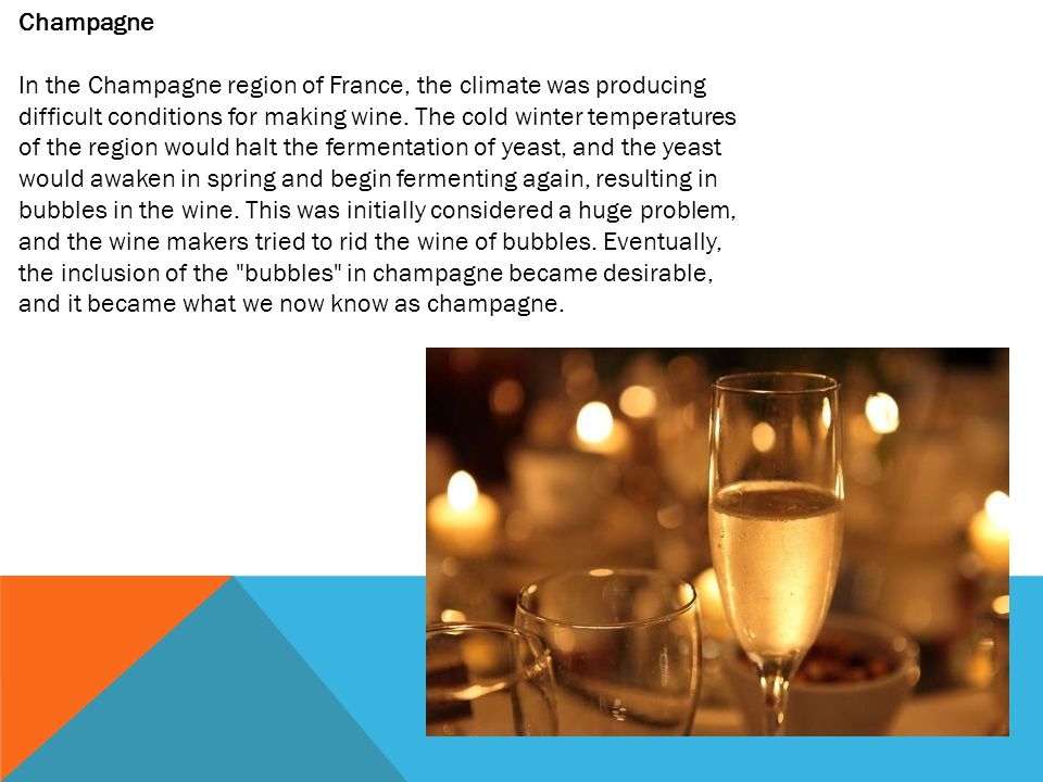 Champagne In the Champagne region of France, the climate was producing difficult conditions for making wine.