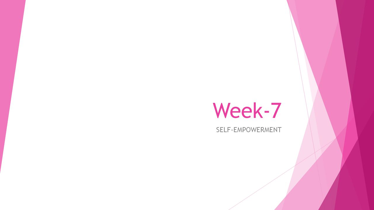 Week-7 SELF-EMPOWERMENT
