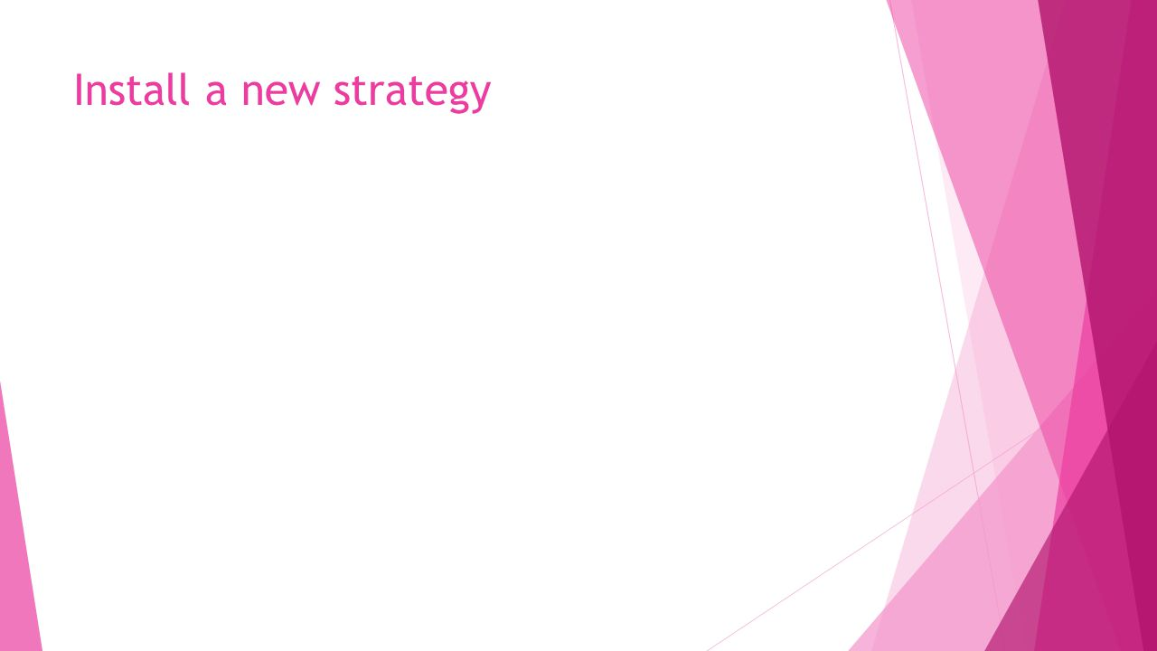 Install a new strategy
