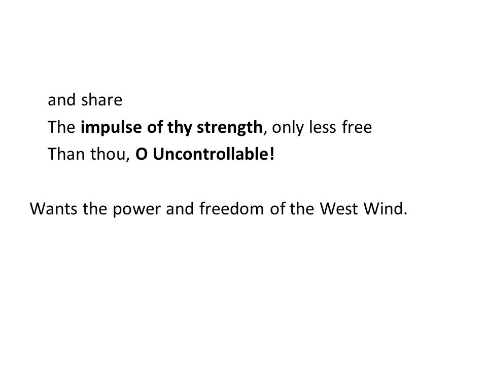 SUMMARY The West Wind is used for its power to change the natural world.