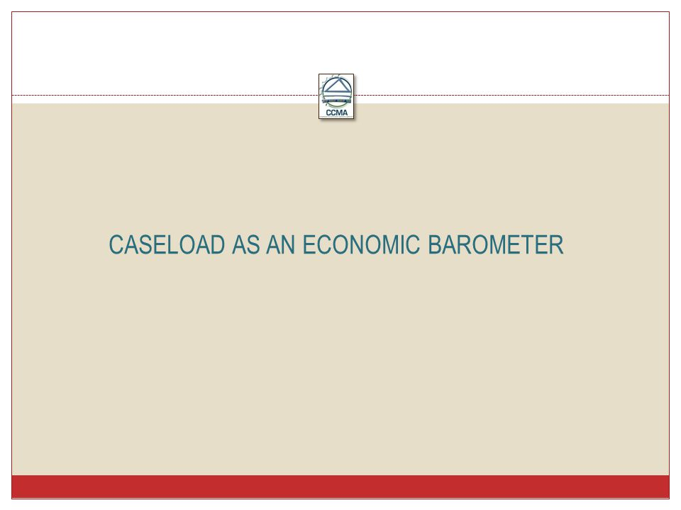 CASELOAD AS AN ECONOMIC BAROMETER