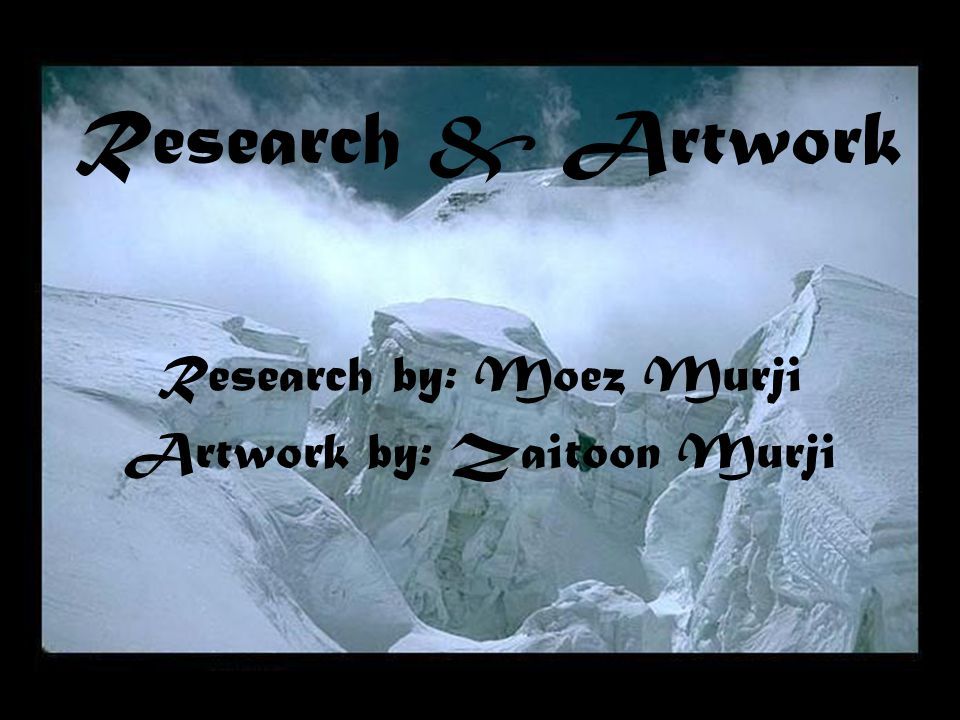 Research & Artwork Research by: Moez Murji Artwork by: Zaitoon Murji