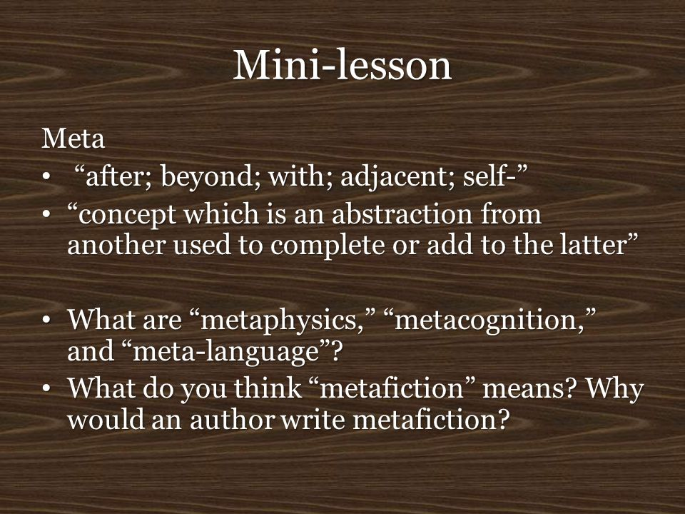"Mini-lesson Meta ""after; beyond; with; adjacent; self-"" ""after; beyond; with; adjacent; self-"" ""concept which is an abstraction from another used to c"