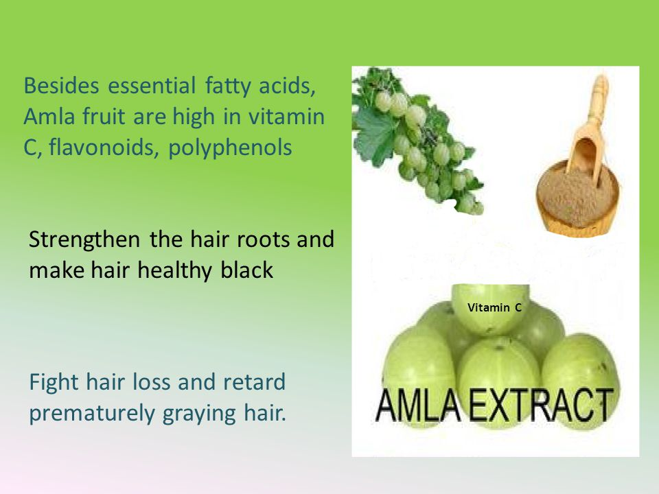 Besides essential fatty acids, Amla fruit are high in vitamin C, flavonoids, polyphenols Strengthen the hair roots and make hair healthy black Fight hair loss and retard prematurely graying hair.