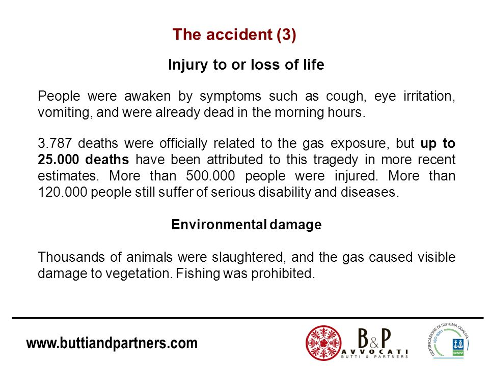 www.buttiandpartners.com Injury to or loss of life People were awaken by symptoms such as cough, eye irritation, vomiting, and were already dead in th