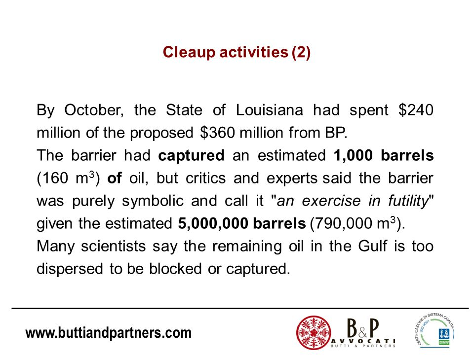 www.buttiandpartners.com Cleaup activities (2) By October, the State of Louisiana had spent $240 million of the proposed $360 million from BP. The bar