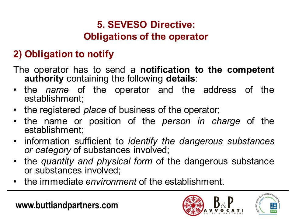 www.buttiandpartners.com 2) Obligation to notify The operator has to send a notification to the competent authority containing the following details: