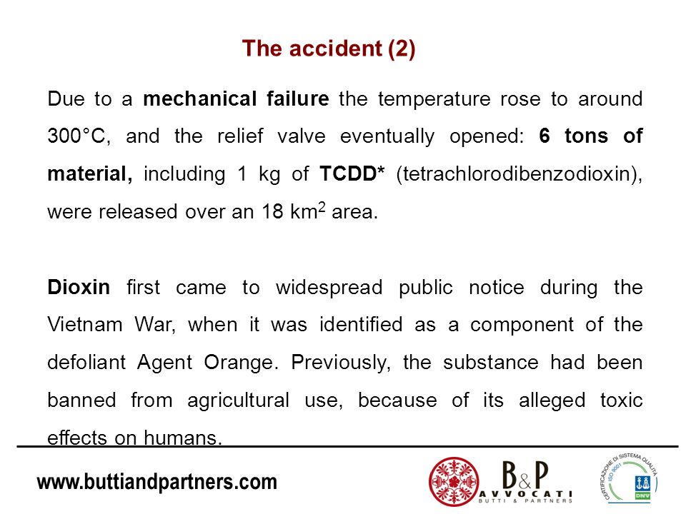 www.buttiandpartners.com Due to a mechanical failure the temperature rose to around 300°C, and the relief valve eventually opened: 6 tons of material,