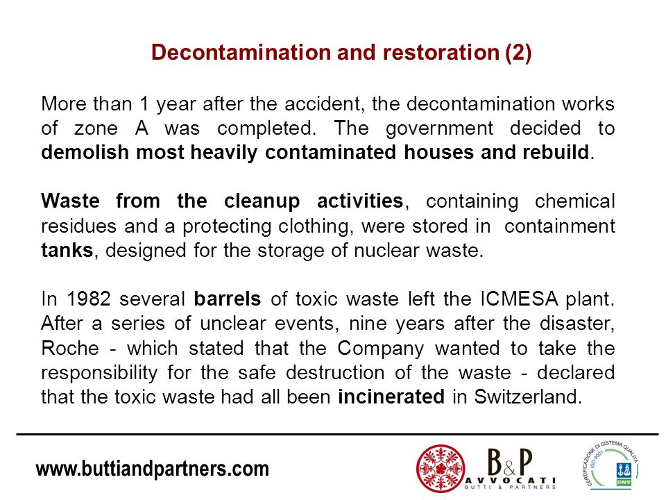 www.buttiandpartners.com More than 1 year after the accident, the decontamination works of zone A was completed. The government decided to demolish mo