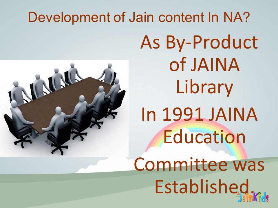 As By-Product of JAINA Library In 1991 JAINA Education Committee was Established.