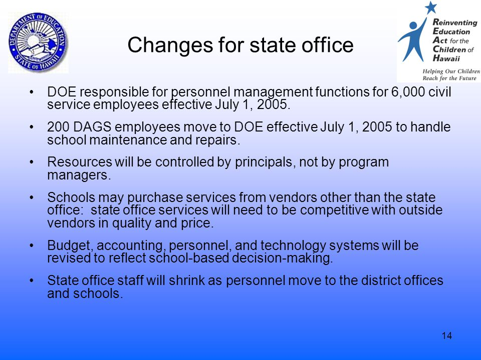 14 Changes for state office DOE responsible for personnel management functions for 6,000 civil service employees effective July 1, 2005. 200 DAGS empl