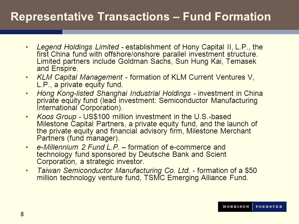 8 Representative Transactions – Fund Formation Legend Holdings Limited - establishment of Hony Capital II, L.P., the first China fund with offshore/onshore parallel investment structure.
