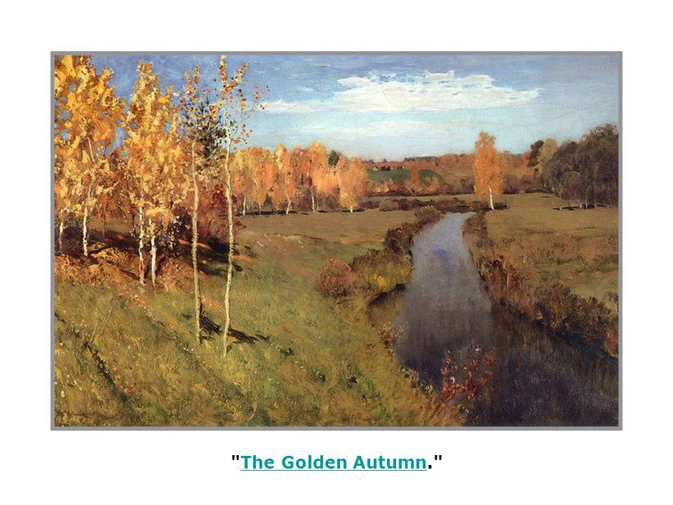 The Golden Autumn. The Golden Autumn