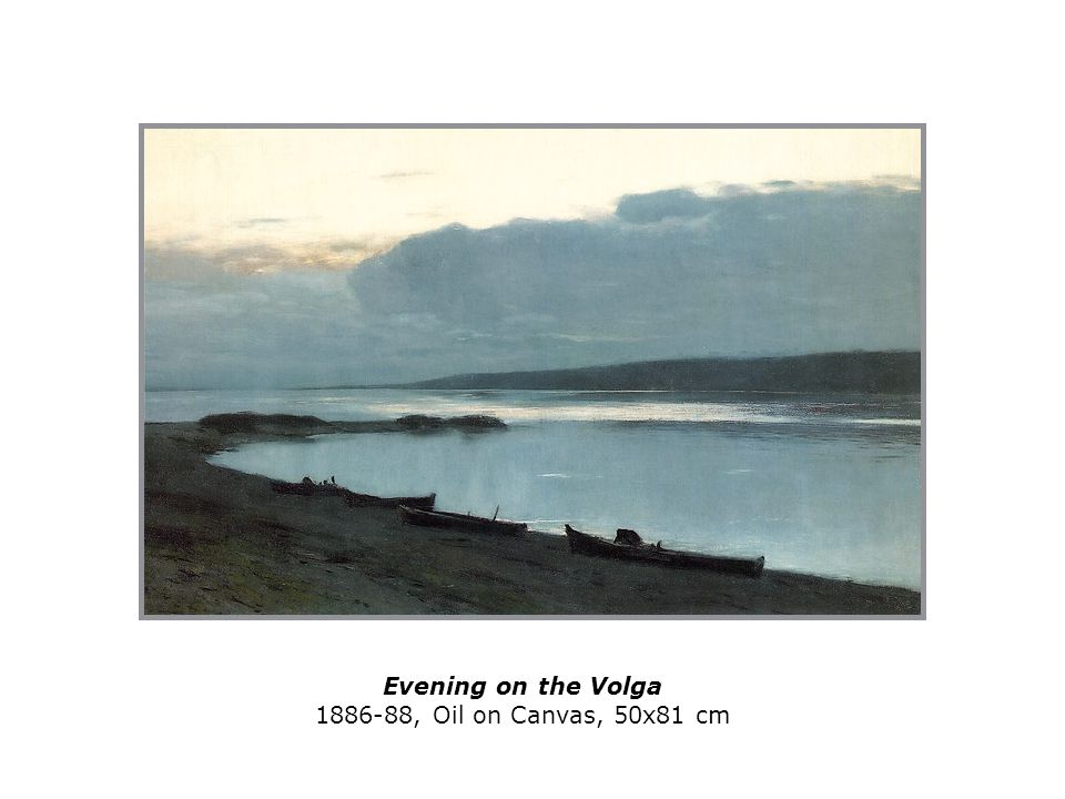 Evening on the Volga 1886-88, Oil on Canvas, 50x81 cm