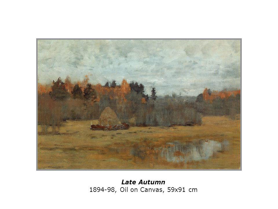 Late Autumn 1894-98, Oil on Canvas, 59x91 cm