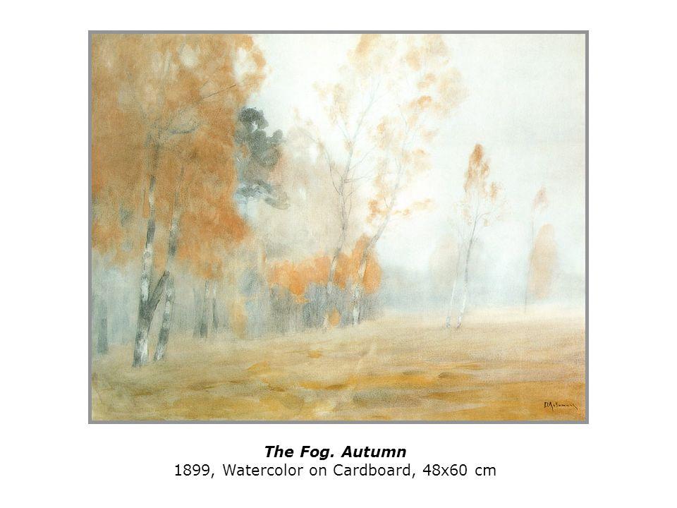 The Fog. Autumn 1899, Watercolor on Cardboard, 48x60 cm