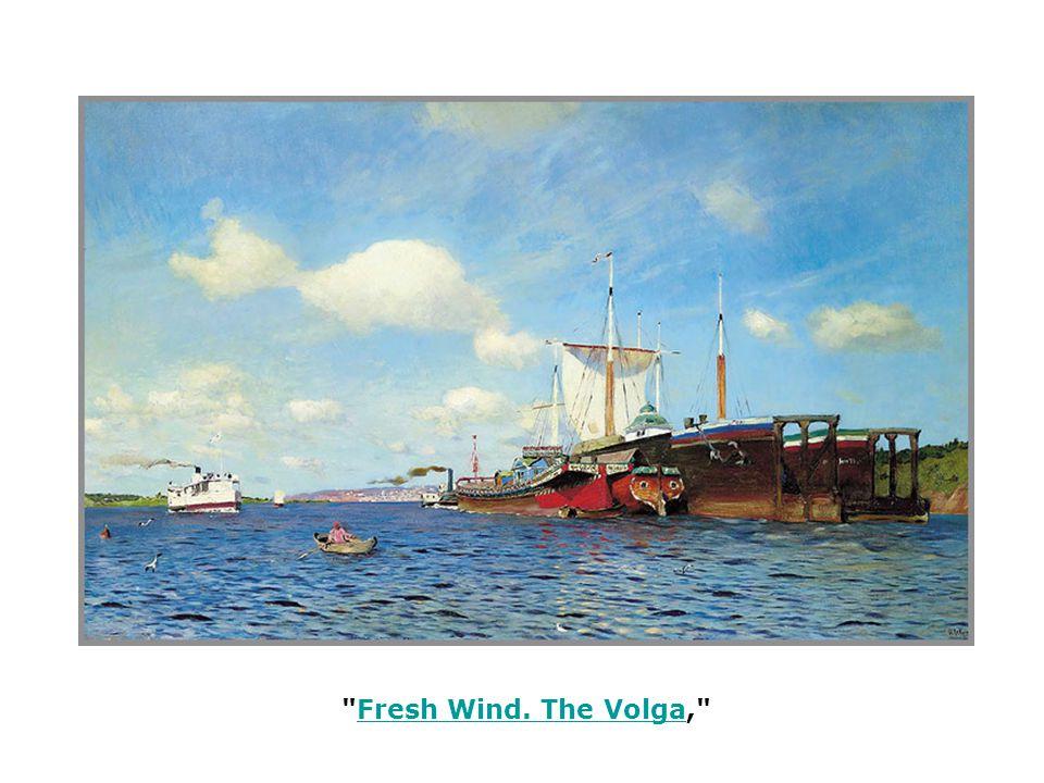 Fresh Wind. The Volga, Fresh Wind. The Volga