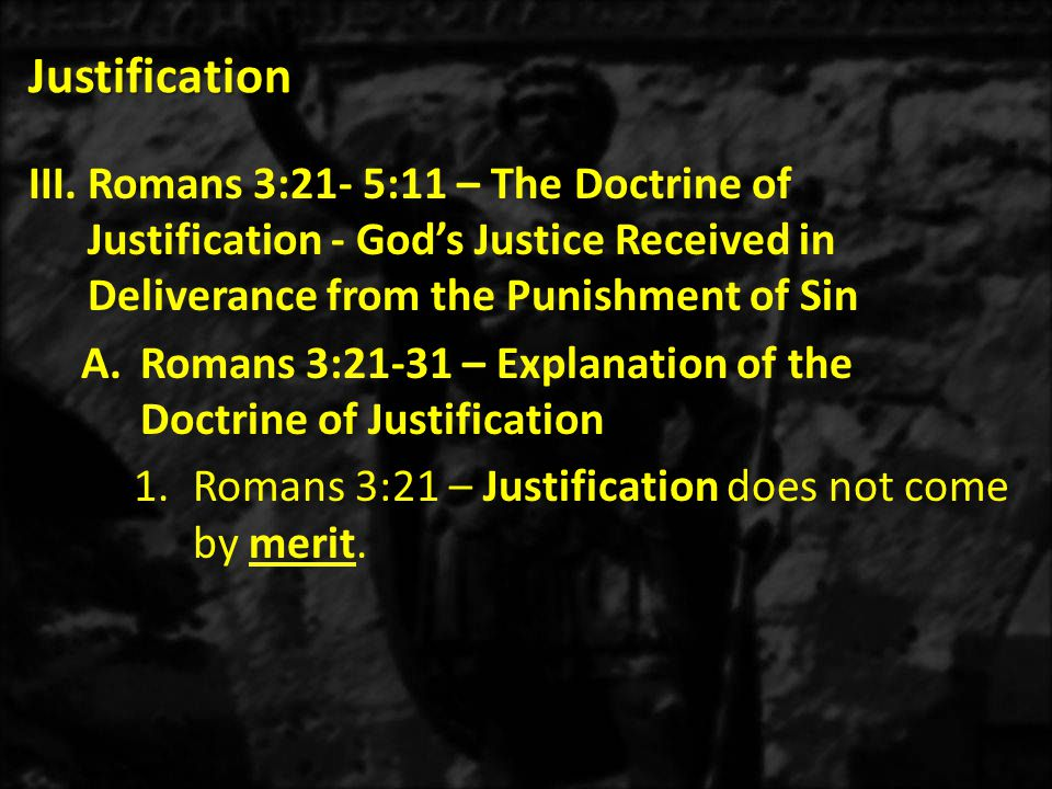 Justification 7.Romans 3:27 – Justification removes all pride.
