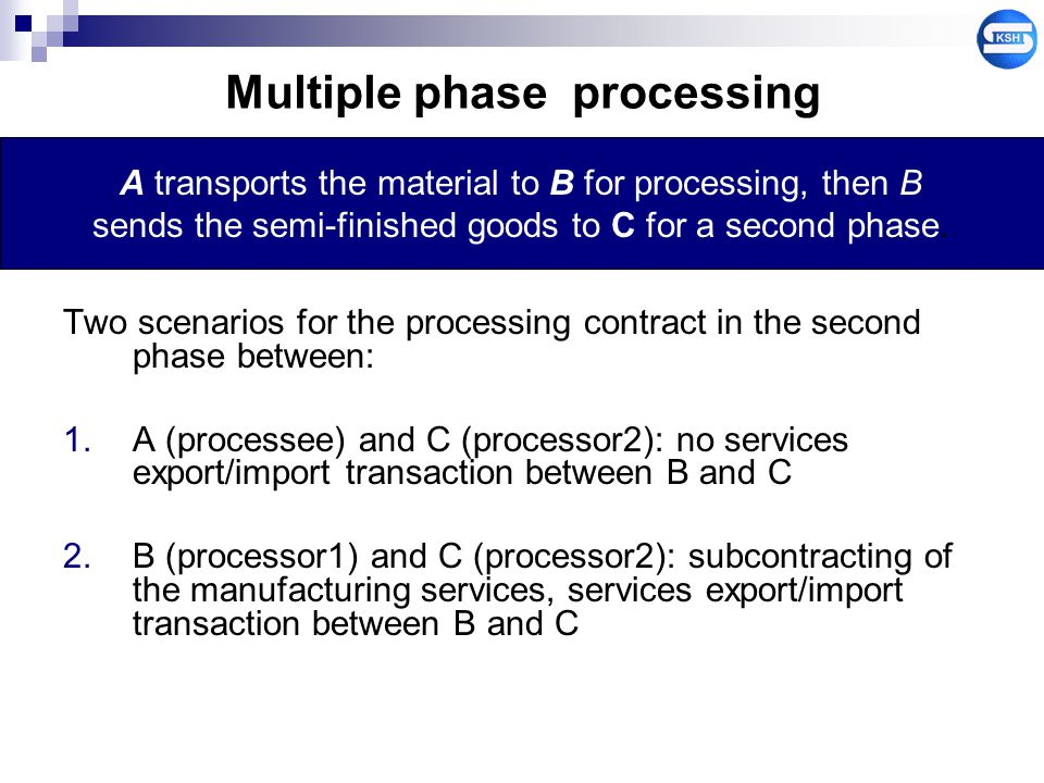 Multiple phase processing Two scenarios for the processing contract in the second phase between: 1.A (processee) and C (processor2): no services expor