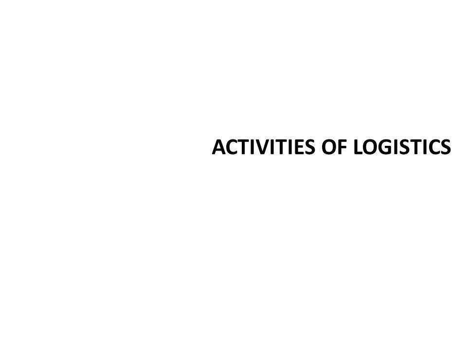 ACTIVITIES OF LOGISTICS